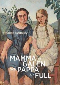 bokomslag Mamma är galen och pappa är full : en essä om slumpen