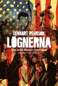 bokomslag Lögnerna : USA och kriget i Vietnam