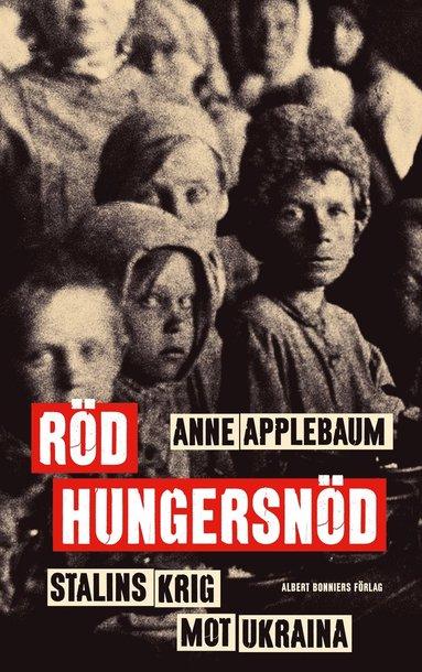 bokomslag Röd hungersnöd : Stalins krig mot Ukraina