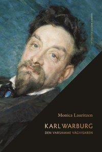 bokomslag Karl Warburg : den varsamme vägvisaren