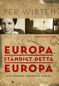 bokomslag Europa, ständigt detta Europa : Elin Wägners förlorade kärlek