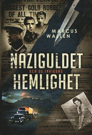 bokomslag Naziguldet och de invigdas hemlighet