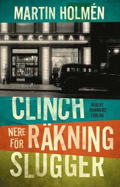 bokomslag Clinch ; Nere för räkning ; Slugger