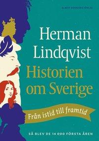 bokomslag Historien om Sverige : från istid till framtid - så blev de första 14000 åren