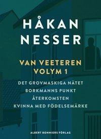 bokomslag Van Veeteren. Vol. 1, Det grovmaskiga nätet ; Borkmanns punkt ; Återkomsten ; Kvinna med födelsemärke