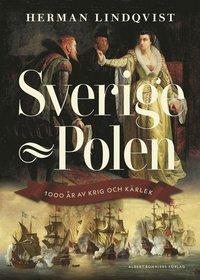 bokomslag Sverige - Polen : 1000 år av krig och kärlek