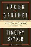 bokomslag Vägen till ofrihet : Ryssland, Europa och USA