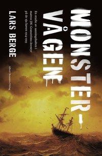 bokomslag Monstervågen : en studie av sanningshalten i matros J.W. Granströms äventyr på de sju haven 1914-1915