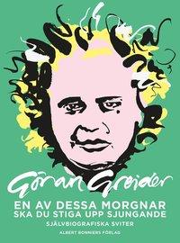 bokomslag En av dessa morgnar ska du stiga upp sjungande : självbiografiska sviter