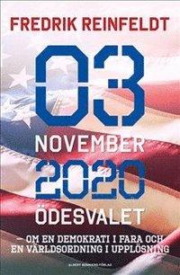 bokomslag 3 november 2020 ödesvalet : om en demokrati i fara och en världsordning i upplösning