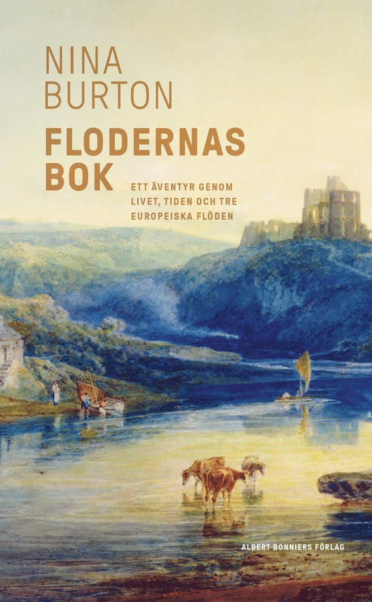 Flodernas bok : ett äventyr genom livet, tiden och tre europeiska flöden 1