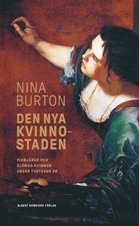 bokomslag Den nya kvinnostaden : pionjärer och glömda kvinnor under tvåtusen år