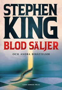 bokomslag Blod säljer : nya berättelser