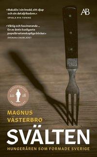 bokomslag Svälten : hungeråren som formade Sverige