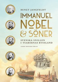 bokomslag Immanuel Nobel & Söner : svenska snillen i tsarernas Ryssland