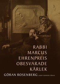 bokomslag Rabbi Marcus Ehrenpreis obesvarade kärlek