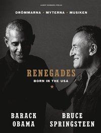 bokomslag Renegades - Born in the USA (svensk utgåva)