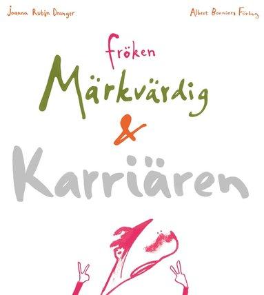 bokomslag Fröken Märkvärdig och karriären