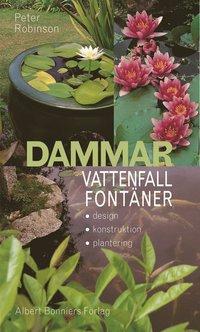bokomslag Dammar, vattenfall, fontäner - Design, konstruktion, plan