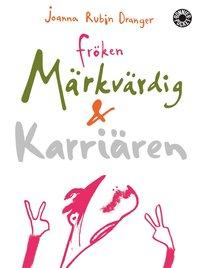 bokomslag Fröken märkvärdig & Karriären