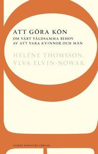 bokomslag Att göra kön : om vårt våldsamma behov av att vara kvinnor och män