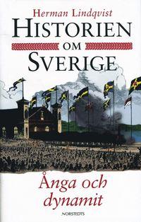 bokomslag Historien om Sverige. Ånga och dynamit