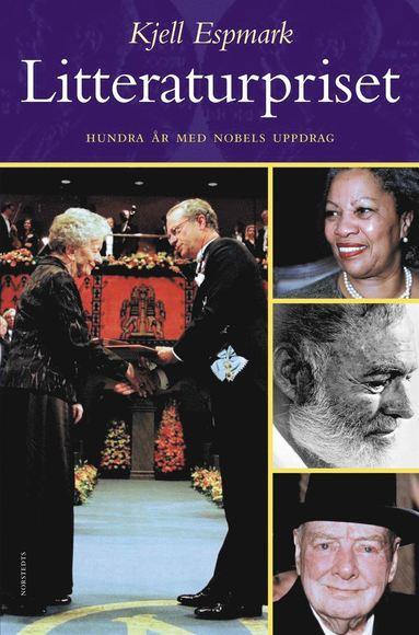 bokomslag Litteraturpriset : 100 År Med Nobels Uppdrag