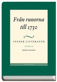 bokomslag Svensk litteratur 1 - Från runorna till 1730