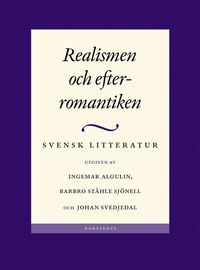 bokomslag Svensk litteratur. 4, Realismen och efterromantiken