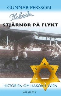 bokomslag Stjärnor på flykt : Historien om Hakoah Wien