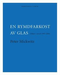 bokomslag En rymdfarkost av glas : Dikter 1991-2004