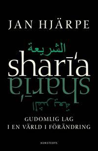 bokomslag Shari'a : Gudomlig Lag i en värld i förändring