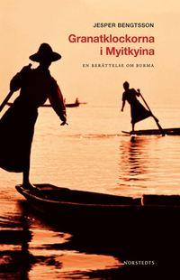 bokomslag Granatklockorna i Myitkyina : en berättelse om Burma