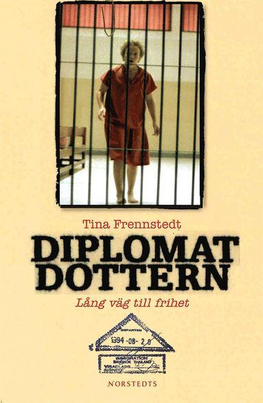 bokomslag Diplomatdottern : lång väg till frihet