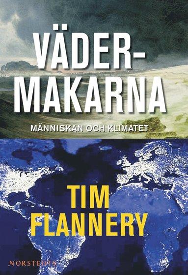 bokomslag Vädermakarna : människan och klimatet