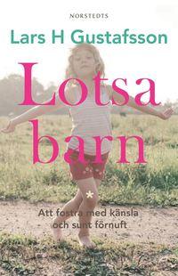 bokomslag Lotsa barn : Att fostra med känsla och sunt förnuft
