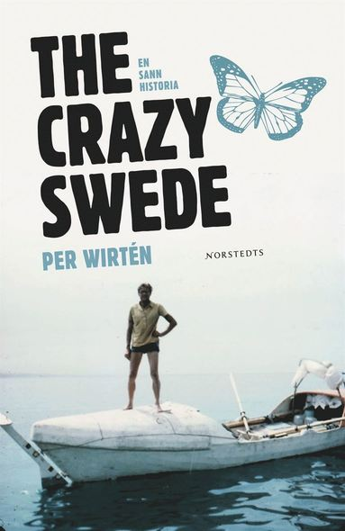 bokomslag The Crazy Swede : En sann historia