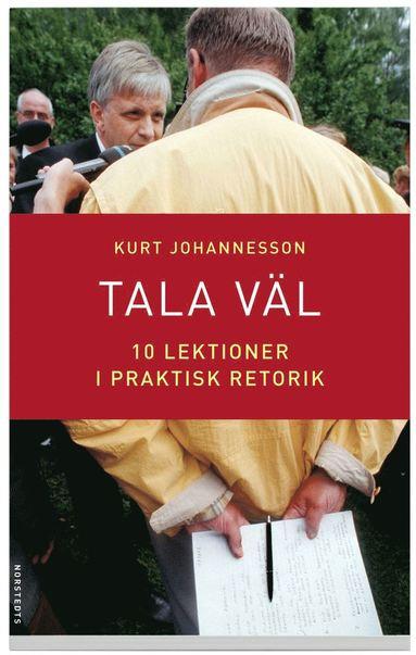 bokomslag Tala väl : 10 lektioner i praktisk retorik
