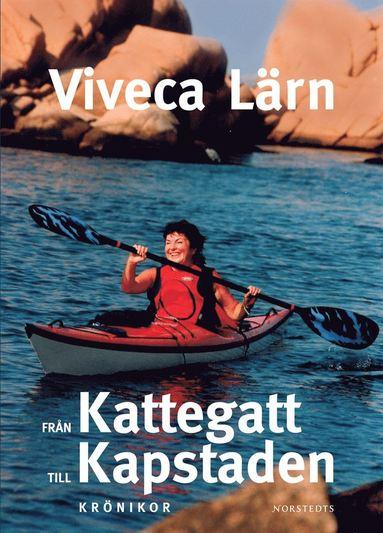 bokomslag Från Kattegatt till Kapstaden : krönikor