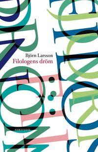 bokomslag Filologens dröm : berättelser om upptäckarglädje