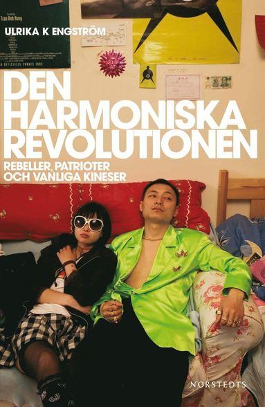 bokomslag Den harmoniska revolutionen : rebeller, patrioter och vanliga kineser