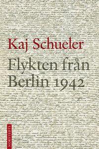 bokomslag Flykten från Berlin 1942