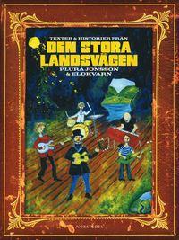 Texter och historier från Den stora Landsvägen : Plura Jonsson & Eldkvarn