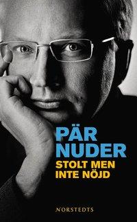 bokomslag Stolt men inte nöjd : en kärleksförklaring till politiken
