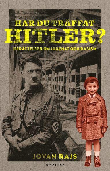 bokomslag Har du träffat Hitler? : berättelser om judehat och rasism