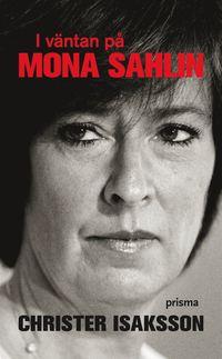 bokomslag I väntan på Mona Sahlin