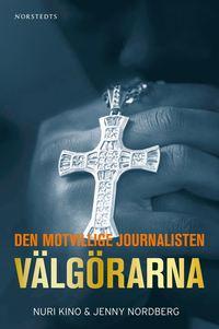 bokomslag Välgörarna : den motvillige journalisten