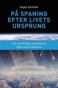 bokomslag På spaning efter livets ursprung