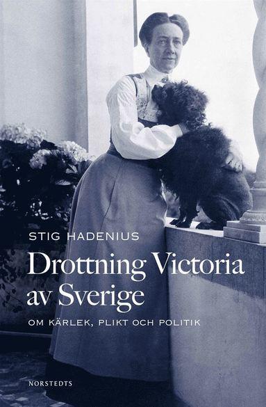 bokomslag Drottning Victoria av Sverige : om kärlek, plikt och politik