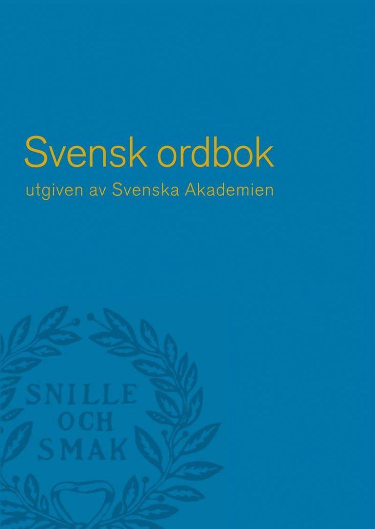 Svensk ordbok utgiven av Svenska Akademien 1